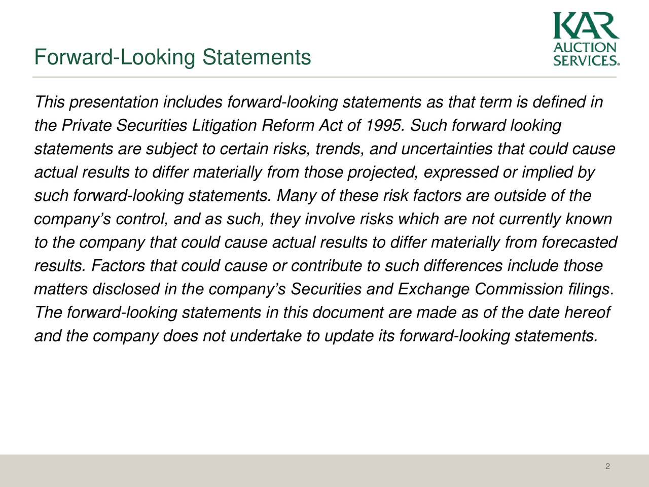 This presentation includes forward-looking statements as that term is defined in the Private Securities Litigation Reform Act of 1995. Such forward looking statements are subject to certain risks, trends, and uncertainties that could cause actual results to differ materially from those projected, expressed or implied by such forward-looking statements. Many of these risk factors are outside of the companys control, and as such, they involve risks which are not currently known to the company that could cause actual results to differ materially from forecasted results. Factors that could cause or contribute to such differences include those matters disclosed in the companys Securities and Exchange Commission filings. The forward-looking statements in this document are made as of the date hereof and the company does not undertake to update its forward-looking statements. 2