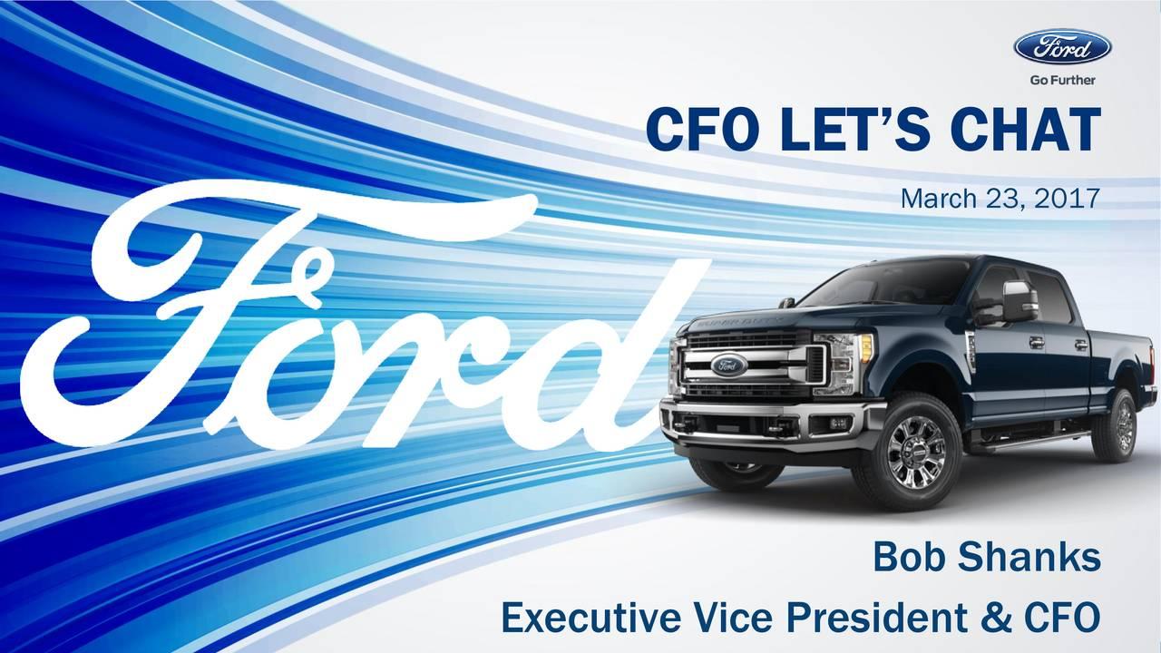 March 23, 2017 Bob Shanks Executive Vice President & CFO 1