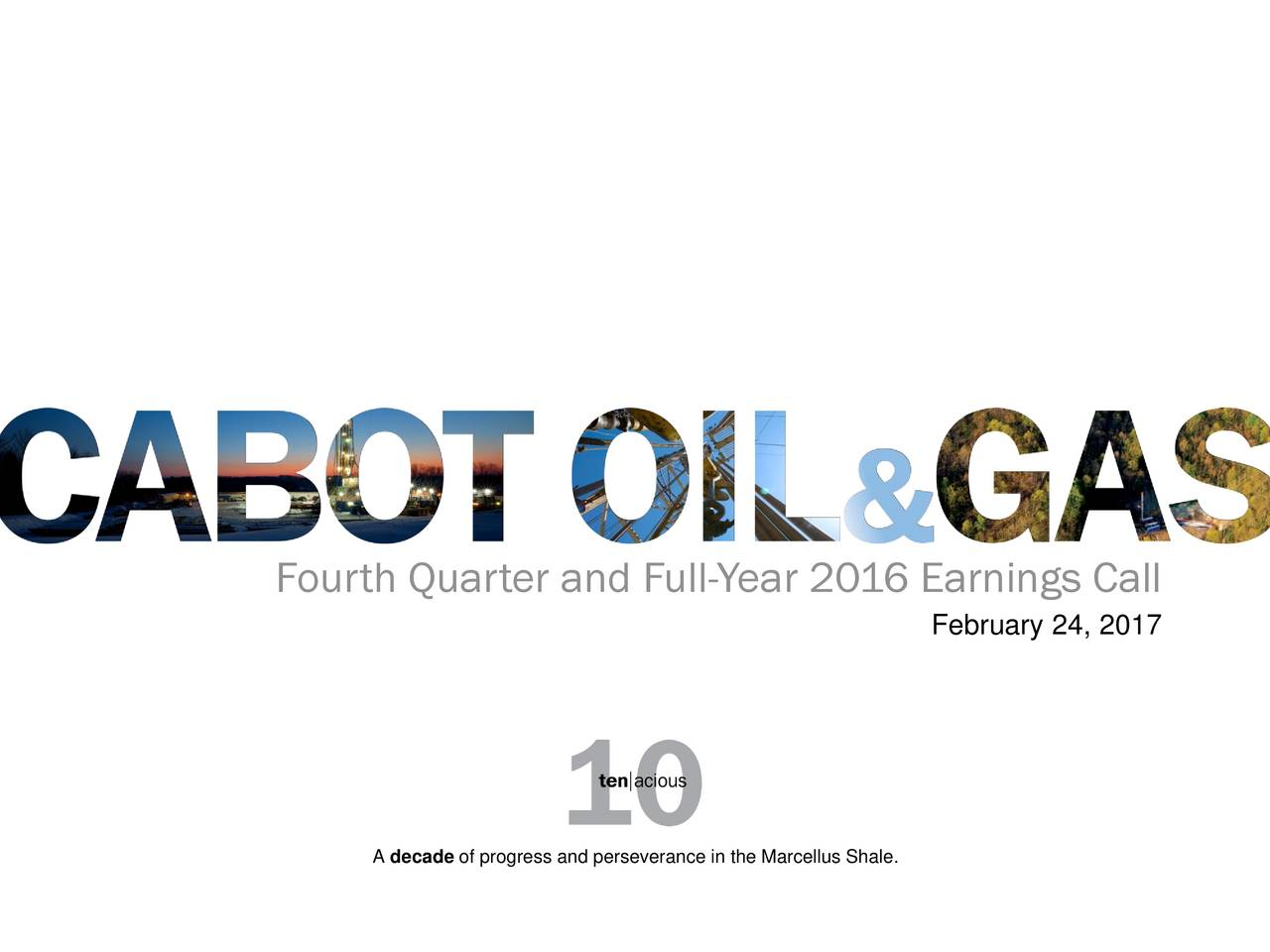 Cabot Oil & Gas Corporation 2016 Q4 - Results - Earnings Call ...